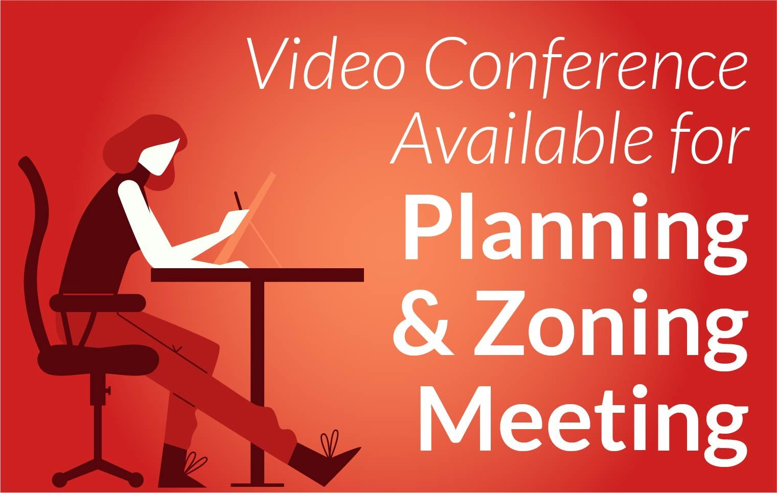 Video Conference Available for Planning and Zoning Meeting