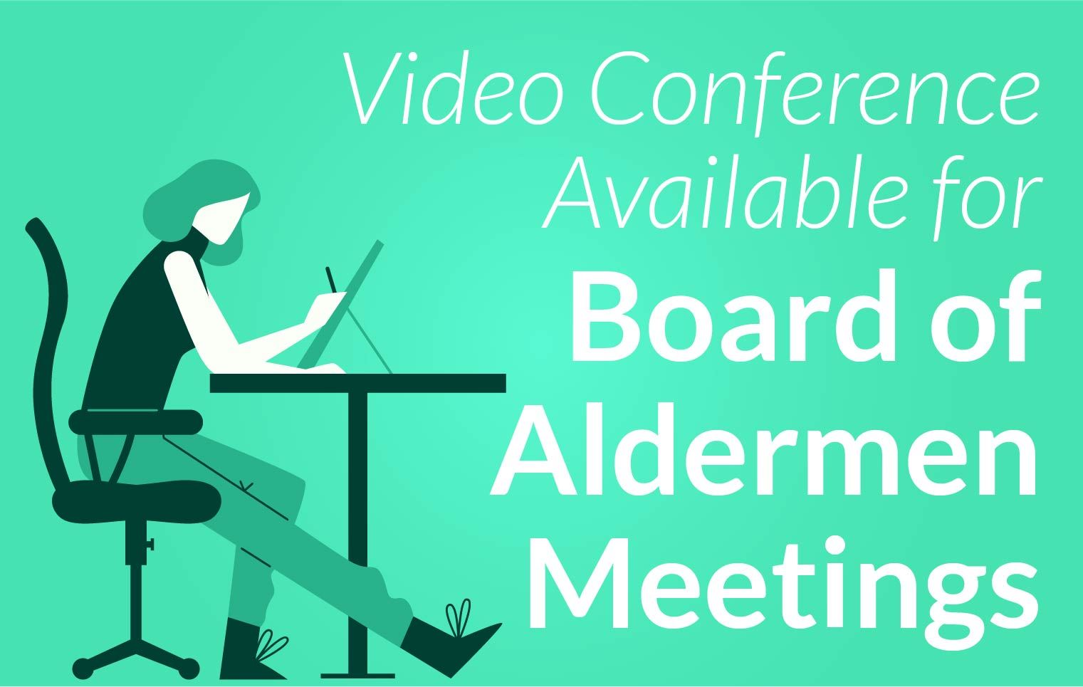 Video Conference Available for Board of Alderman Meetings
